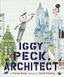 Iggy Peck, Architect - Books For Children